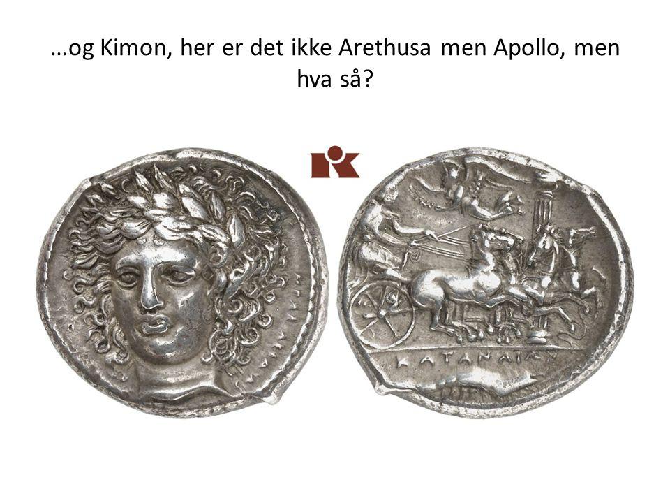 …og Kimon, her er det ikke Arethusa men Apollo, men hva så?