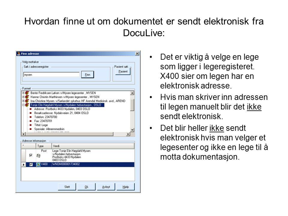 Hvordan finne ut om dokumentet er sendt elektronisk fra DocuLive: Det er viktig å velge en lege som ligger i legeregisteret.