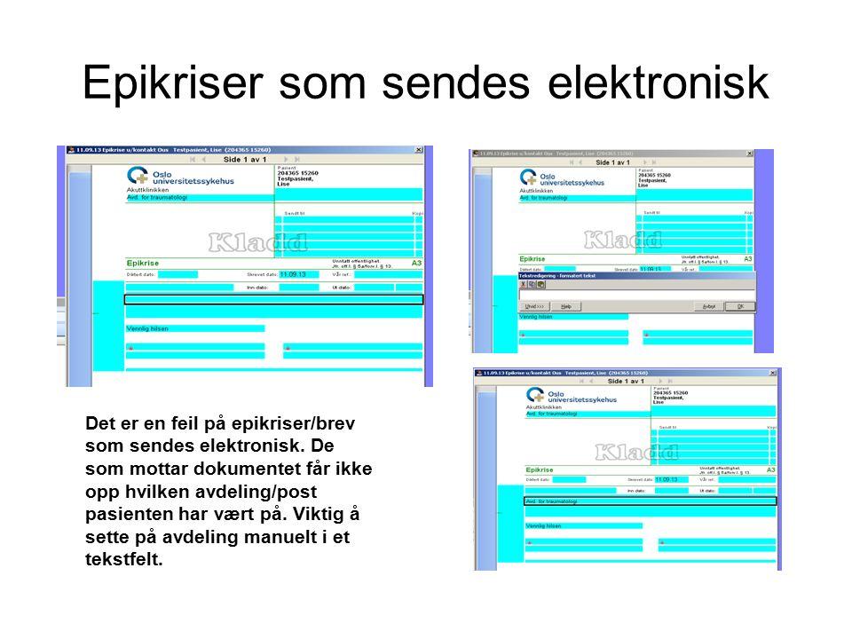 Epikriser som sendes elektronisk Det er en feil på epikriser/brev som sendes elektronisk.