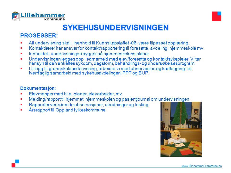www.lillehammer.kommune.no SYKEHUSUNDERVISNINGEN SYKEHUSUNDERVISNINGEN PROSESSER:  All undervisning skal, i henhold til Kunnskapsløftet -06, være tilpasset opplæring.