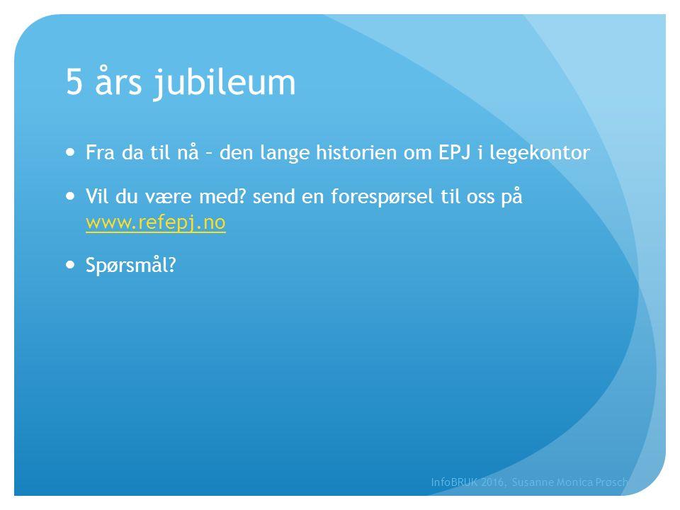 5 års jubileum Fra da til nå – den lange historien om EPJ i legekontor Vil du være med? send en forespørsel til oss på www.refepj.no www.refepj.no Spø