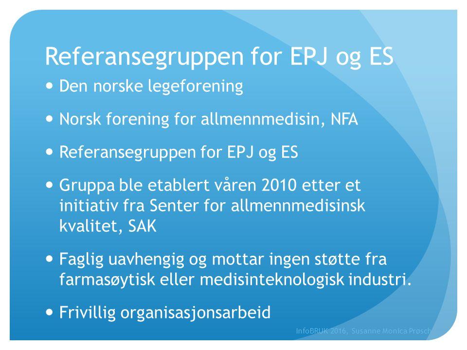 Referansegruppen for EPJ og ES Den norske legeforening Norsk forening for allmennmedisin, NFA Referansegruppen for EPJ og ES Gruppa ble etablert våren