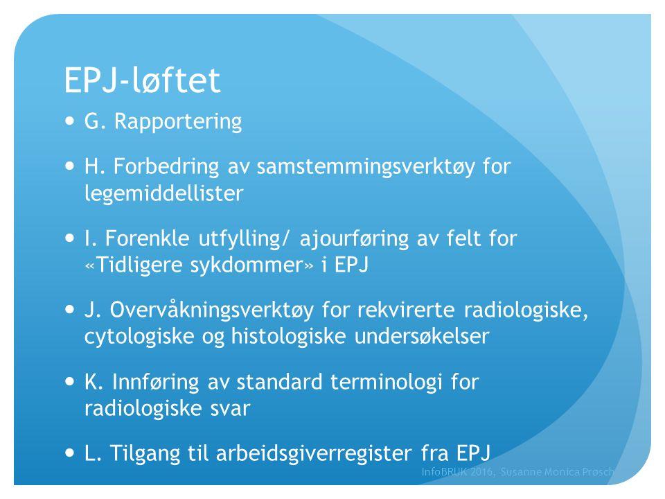 EPJ-løftet G. Rapportering H. Forbedring av samstemmingsverktøy for legemiddellister I. Forenkle utfylling/ ajourføring av felt for «Tidligere sykdomm