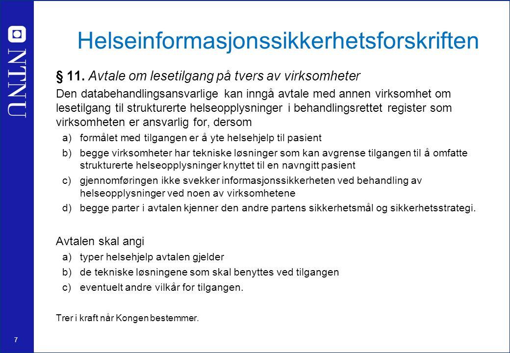 7 Helseinformasjonssikkerhetsforskriften § 11.