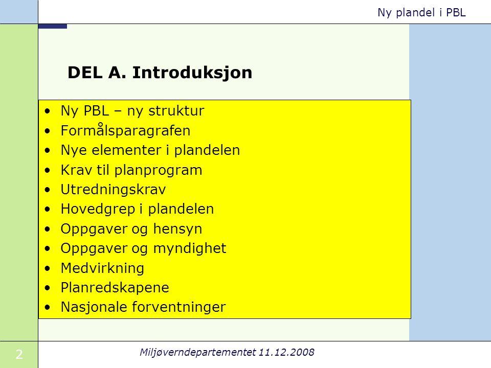 23 Miljøverndepartementet 11.12.2008 Ny plandel i PBL Sørlandsparken - frikoblet senterstruktur.