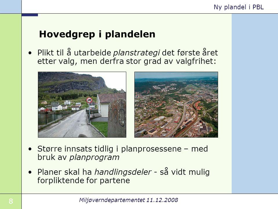 19 Miljøverndepartementet 11.12.2008 Ny plandel i PBL Del C.