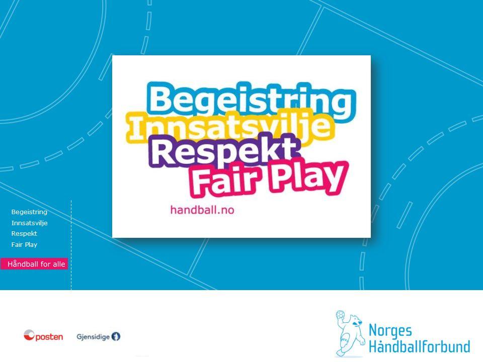 Begeistring Innsatsvilje Respekt Fair Play