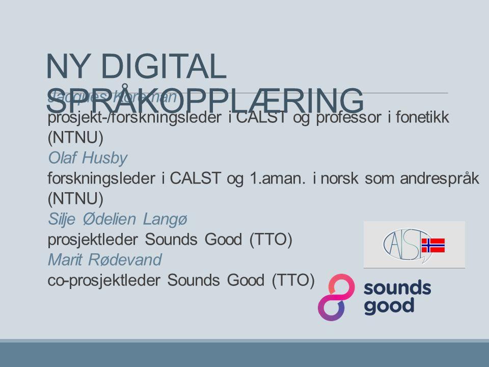 Jacques Koreman prosjekt-/forskningsleder i CALST og professor i fonetikk (NTNU) Olaf Husby forskningsleder i CALST og 1.aman. i norsk som andrespråk