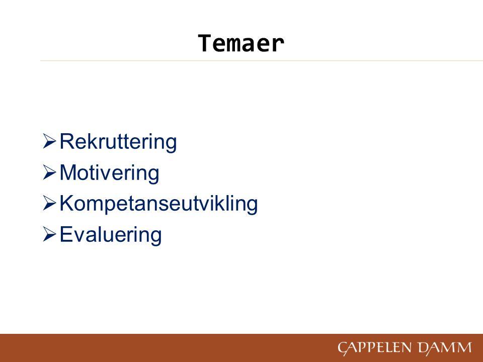 Temaer  Rekruttering  Motivering  Kompetanseutvikling  Evaluering