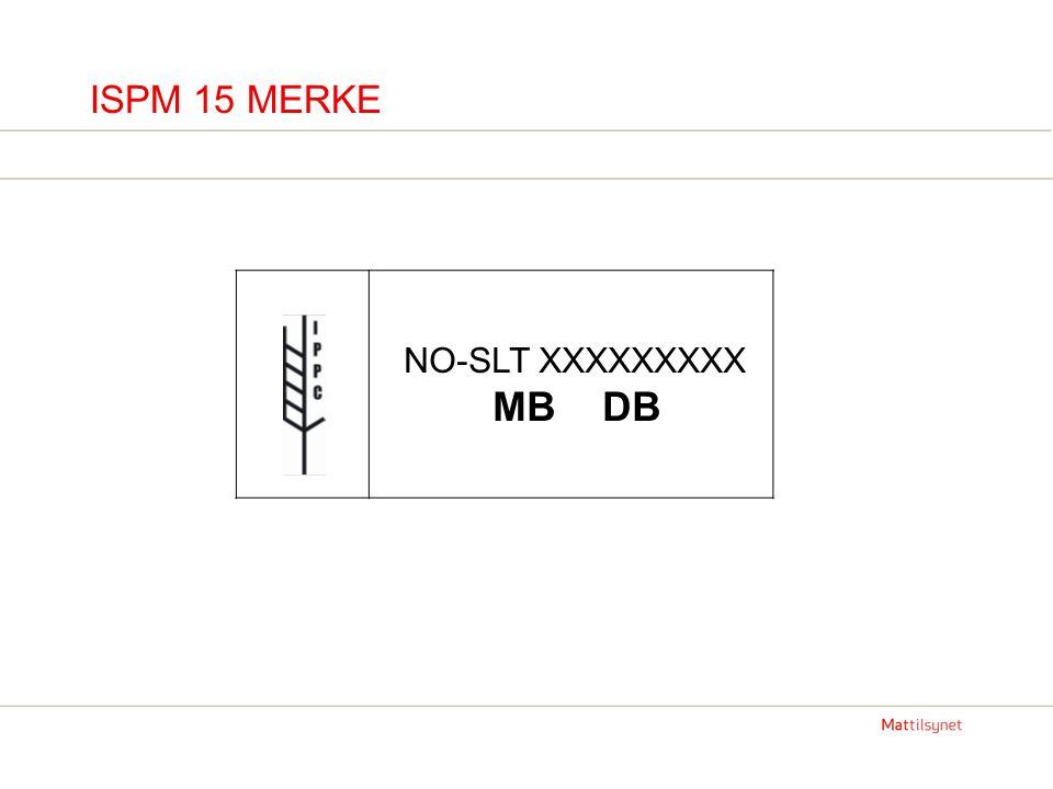 ISPM 15 MERKE NO-SLT XXXXXXXXX MB DB