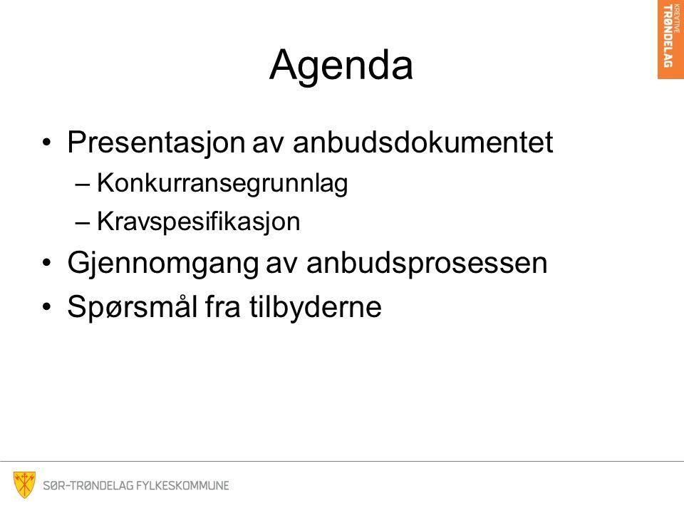 Agenda Presentasjon av anbudsdokumentet –Konkurransegrunnlag –Kravspesifikasjon Gjennomgang av anbudsprosessen Spørsmål fra tilbyderne