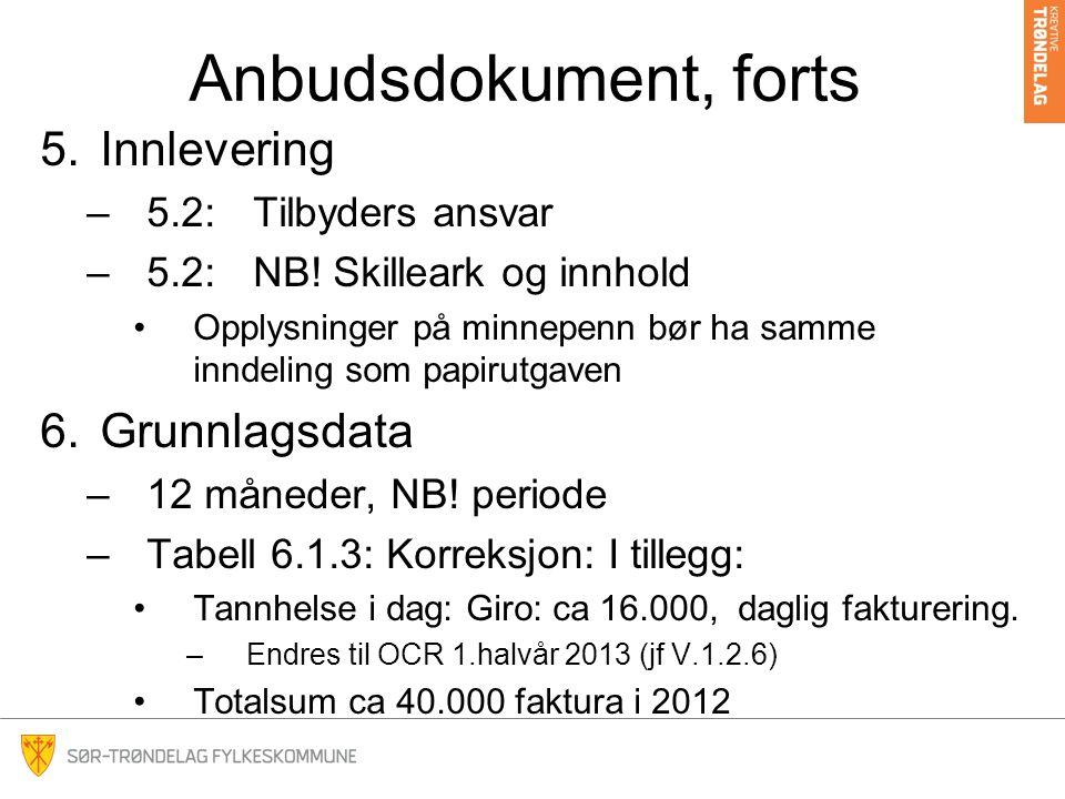 Anbudsdokument, forts 5.Innlevering –5.2:Tilbyders ansvar –5.2:NB.