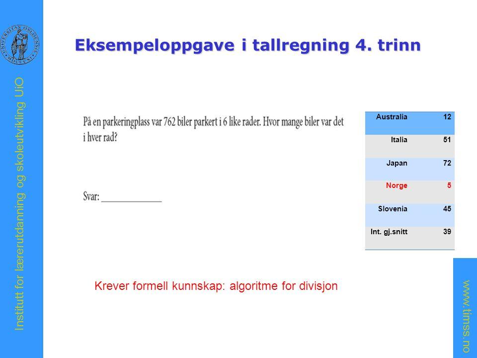 www.timss.no Institutt for lærerutdanning og skoleutvikling UiO Eksempeloppgave i tallregning 4.