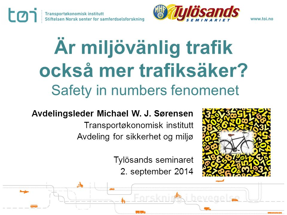 Är miljövänlig trafik också mer trafiksäker. Safety in numbers fenomenet Avdelingsleder Michael W.