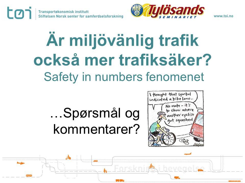 Är miljövänlig trafik också mer trafiksäker Safety in numbers fenomenet …Spørsmål og kommentarer