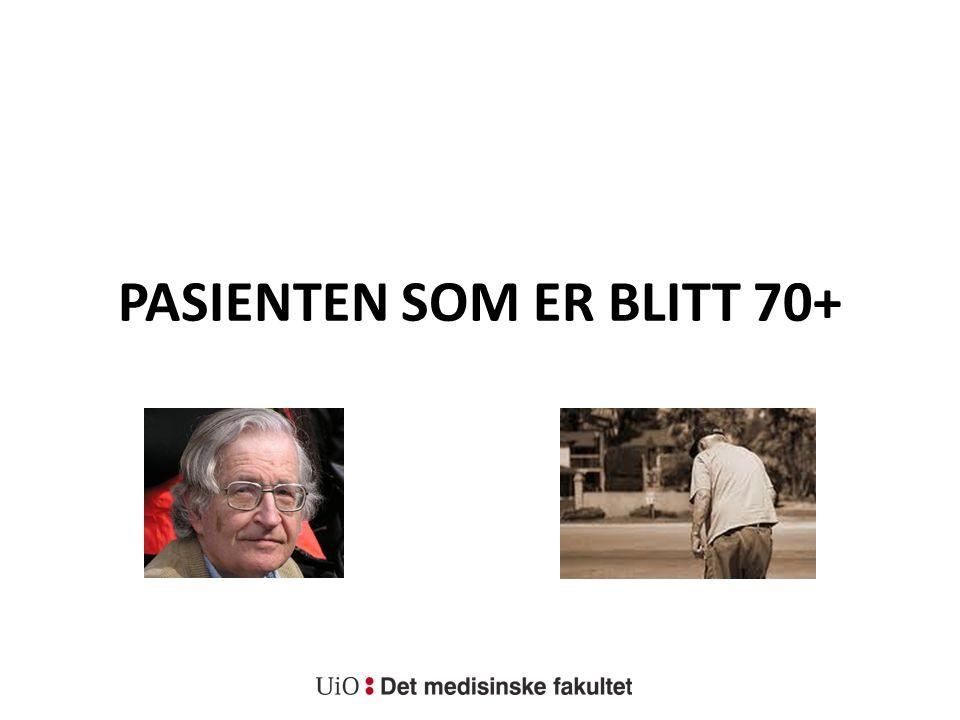 PASIENTEN SOM ER BLITT 70+