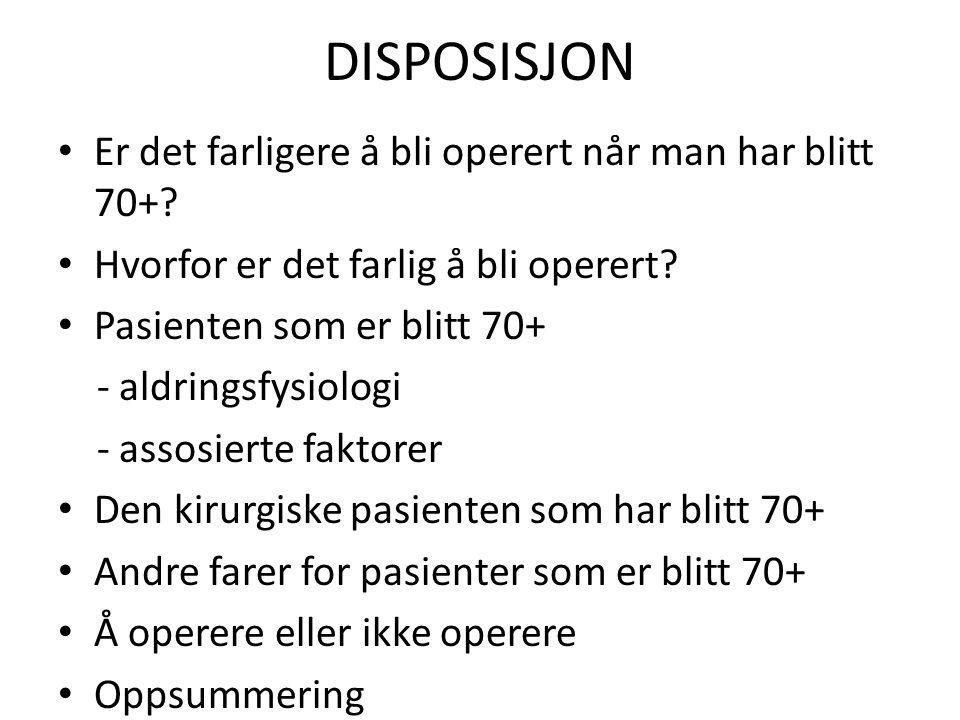 DISPOSISJON Er det farligere å bli operert når man har blitt 70+.