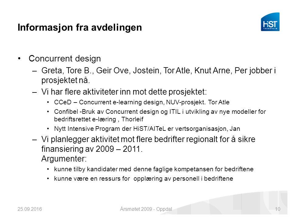 Informasjon fra avdelingen Concurrent design –Greta, Tore B., Geir Ove, Jostein, Tor Atle, Knut Arne, Per jobber i prosjektet nå.