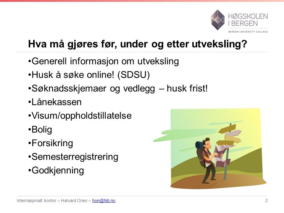Hva må gjøres før, under og etter utveksling? Generell informasjon om utveksling Husk å søke online! (SDSU) Søknadsskjemaer og vedlegg – husk frist! L