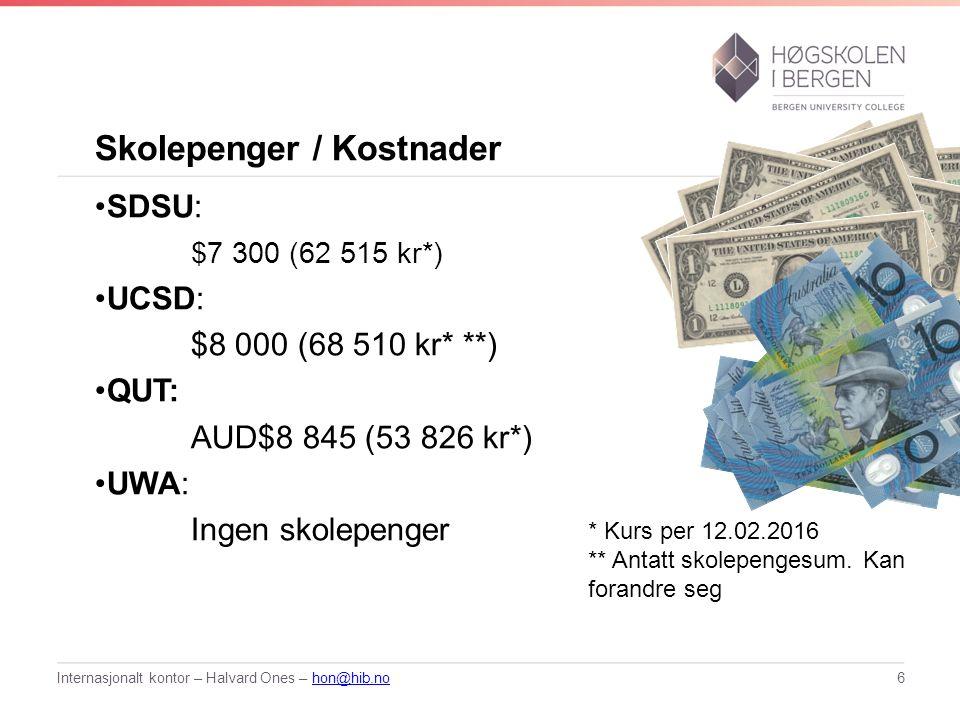 Skolepenger / Kostnader SDSU: $7 300 (62 515 kr*) UCSD: $8 000 (68 510 kr* **) QUT: AUD$8 845 (53 826 kr*) UWA: Ingen skolepenger Internasjonalt konto