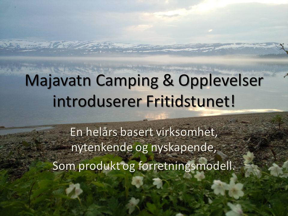 Majavatn Camping & Opplevelser introduserer Fritidstunet.
