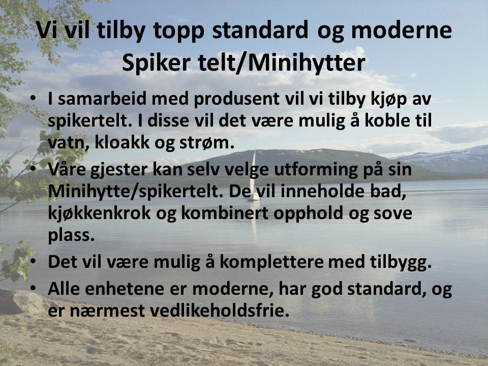 Vi vil tilby topp standard og moderne Spiker telt/Minihytter I samarbeid med produsent vil vi tilby kjøp av spikertelt.
