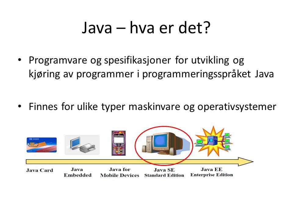 Java – hva er det? Programvare og spesifikasjoner for utvikling og kjøring av programmer i programmeringsspråket Java Finnes for ulike typer maskinvar