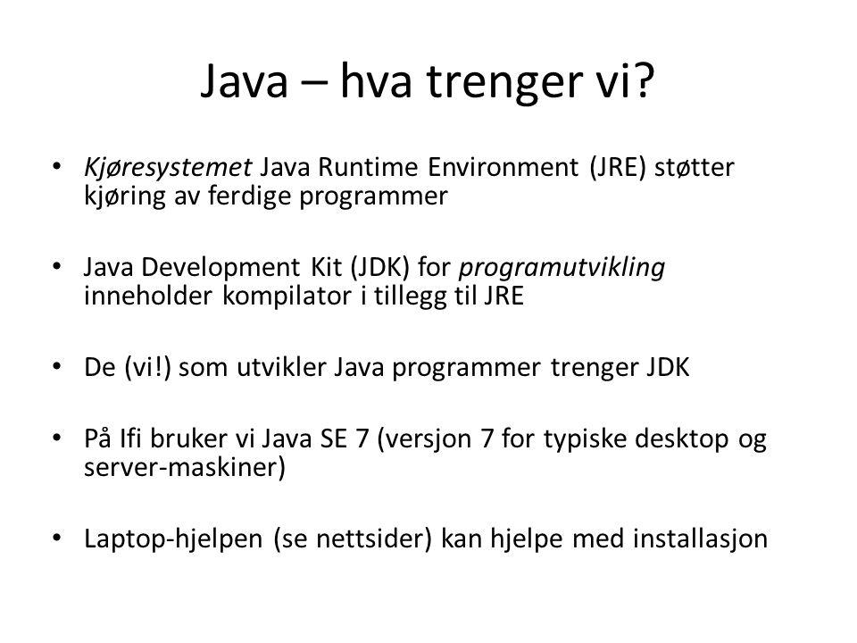 Java – hva trenger vi.
