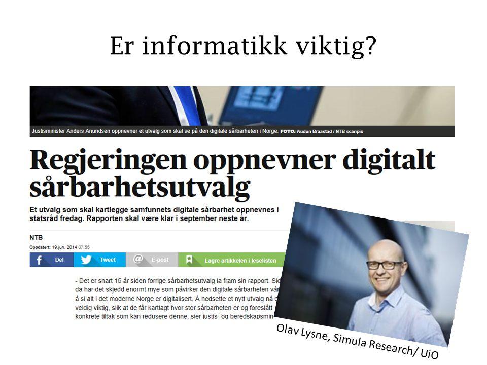 Er informatikk viktig Olav Lysne, Simula Research/ UiO