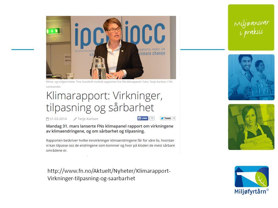 http://www.fn.no/Aktuelt/Nyheter/Klimarapport- Virkninger-tilpasning-og-saarbarhet