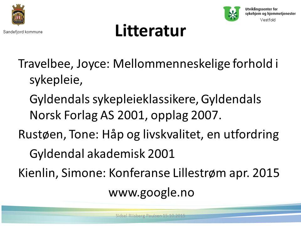 Litteratur Travelbee, Joyce: Mellommenneskelige forhold i sykepleie, Gyldendals sykepleieklassikere, Gyldendals Norsk Forlag AS 2001, opplag 2007.