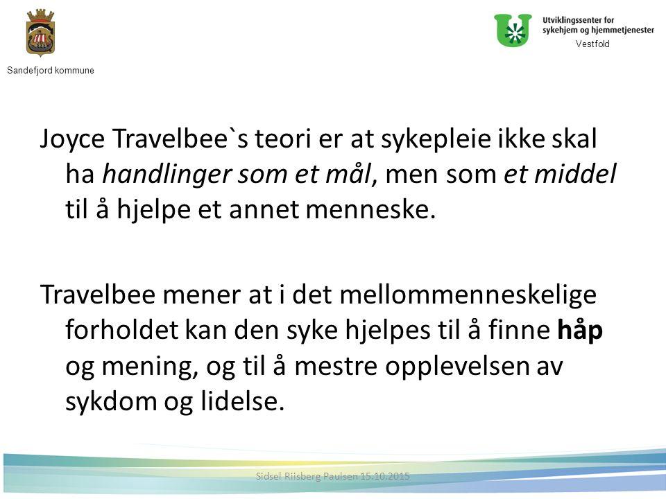 Joyce Travelbee`s teori er at sykepleie ikke skal ha handlinger som et mål, men som et middel til å hjelpe et annet menneske.