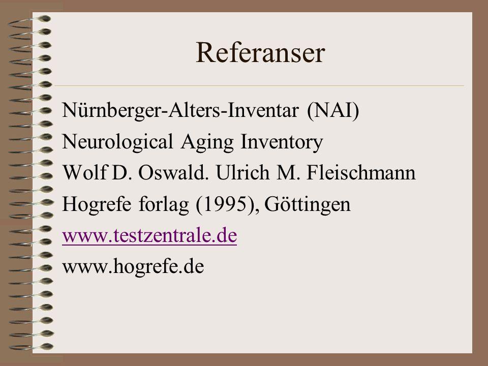 Referanser Nürnberger-Alters-Inventar (NAI) Neurological Aging Inventory Wolf D. Oswald. Ulrich M. Fleischmann Hogrefe forlag (1995), Göttingen www.te