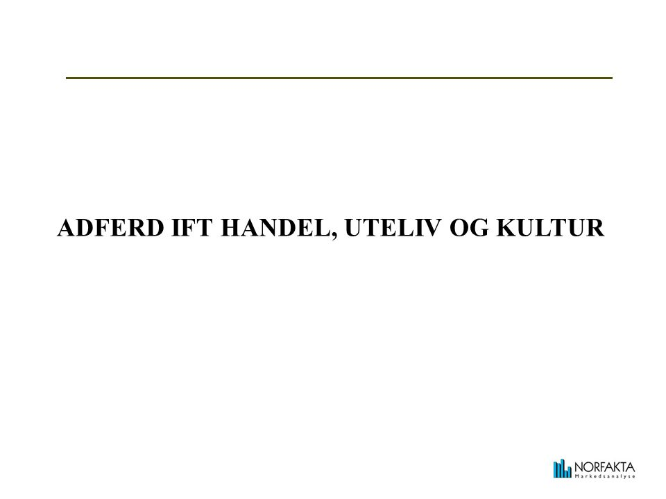 ADFERD IFT HANDEL, UTELIV OG KULTUR
