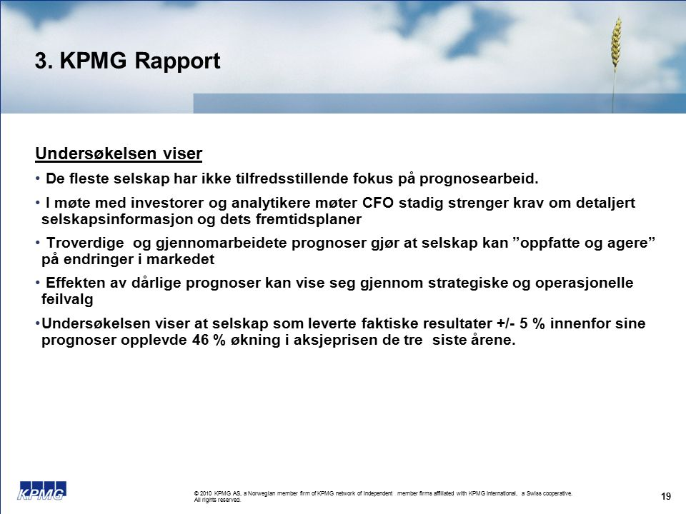 © 2010 KPMG AS, a Norwegian member firm of KPMG network of independent member firms affiliated with KPMG International, a Swiss cooperative. All right