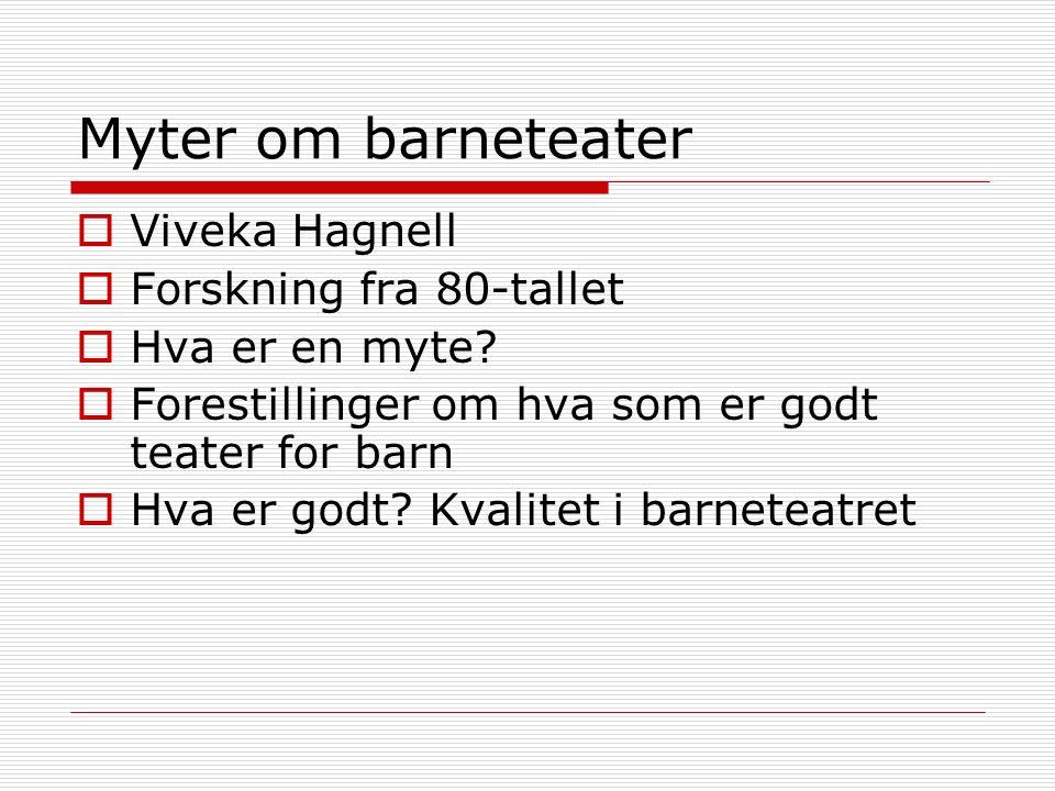 Teaterdebatt  Se utdelinger - fra en teaterdebatt i Tønsbergs Blad for noen år siden - fra Aftenposten for et par år siden  Handler i stor grad om repetoir - valg og motiv  Innhold og form  Synet på barn