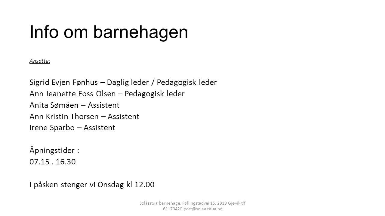 Formålet med Årsplan I følge Lov om barnehager paragraf 2, skal barnehagen fastsette en årsplan for den pedagogiske virksomheten.