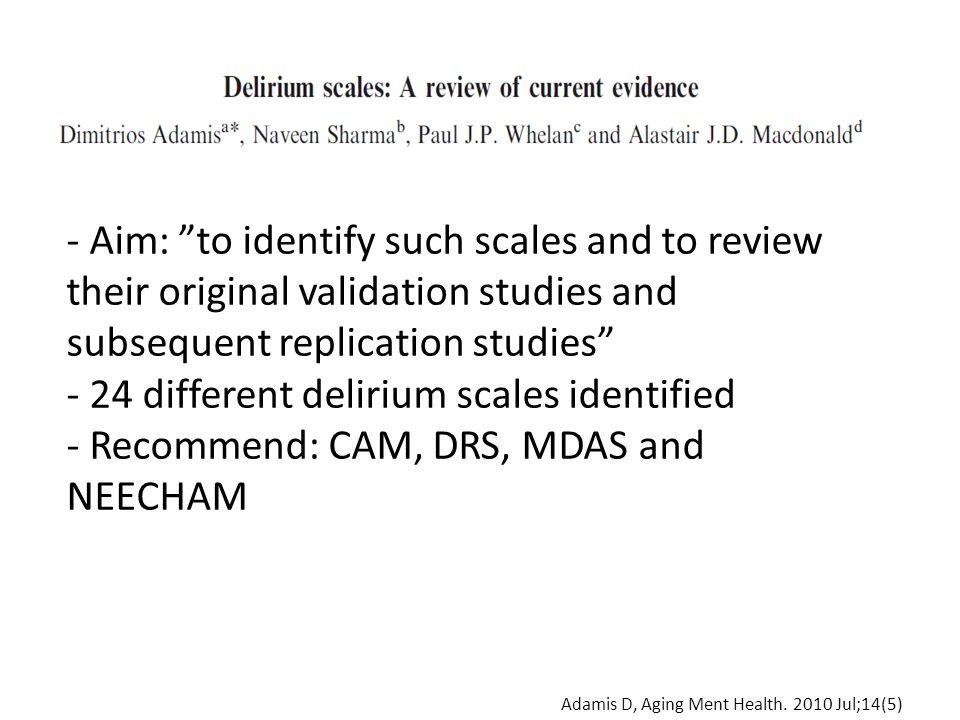 "- Aim: ""to identify such scales and to review their original validation studies and subsequent replication studies"" - 24 different delirium scales ide"