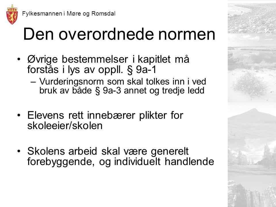 Fylkesmannen i Møre og Romsdal Den overordnede normen Øvrige bestemmelser i kapitlet må forstås i lys av oppll.