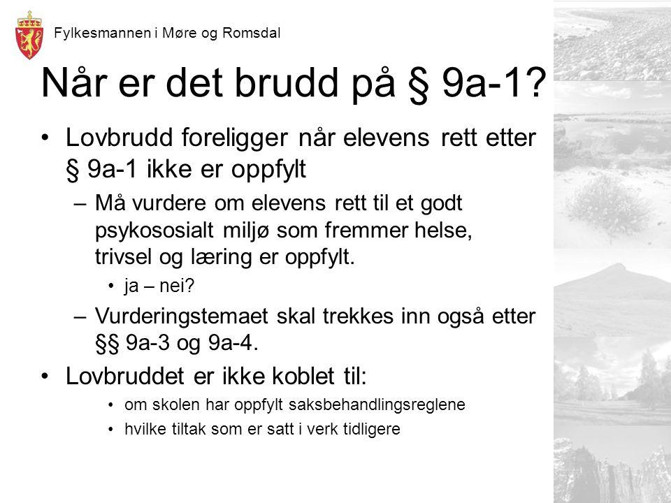 Fylkesmannen i Møre og Romsdal Når er det brudd på § 9a-1.