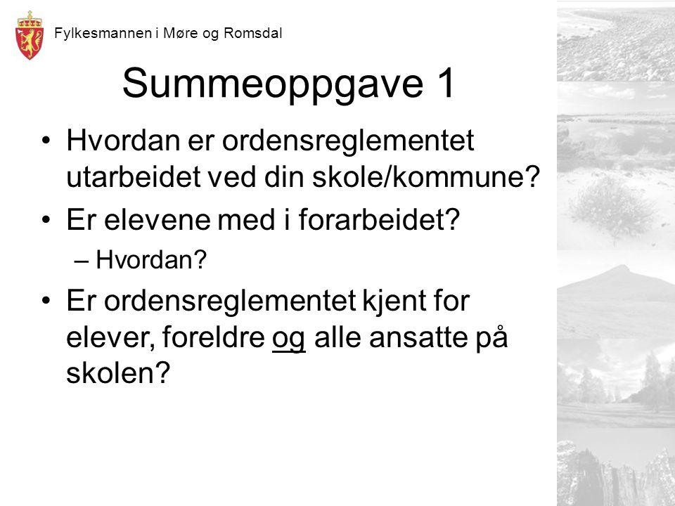 Fylkesmannen i Møre og Romsdal Summeoppgave 1 Hvordan er ordensreglementet utarbeidet ved din skole/kommune.