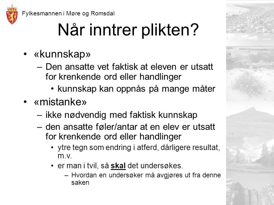 Fylkesmannen i Møre og Romsdal Når inntrer plikten.