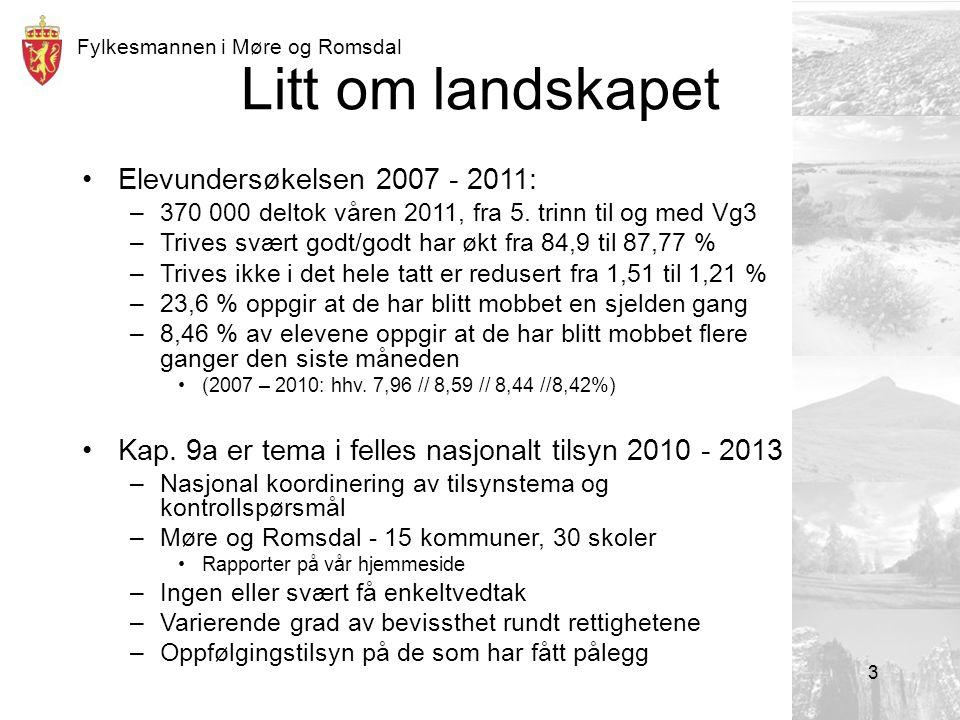 Fylkesmannen i Møre og Romsdal Litt om landskapet Elevundersøkelsen 2007 - 2011: –370 000 deltok våren 2011, fra 5.