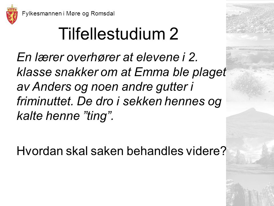 Fylkesmannen i Møre og Romsdal Tilfellestudium 2 En lærer overhører at elevene i 2.