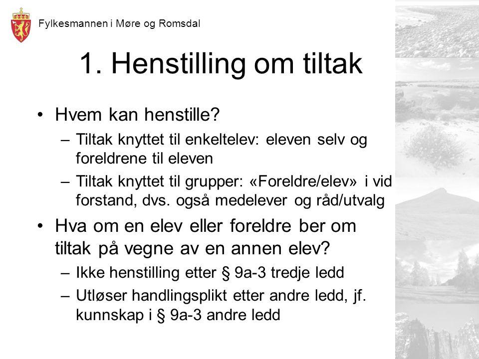 Fylkesmannen i Møre og Romsdal 1. Henstilling om tiltak Hvem kan henstille.