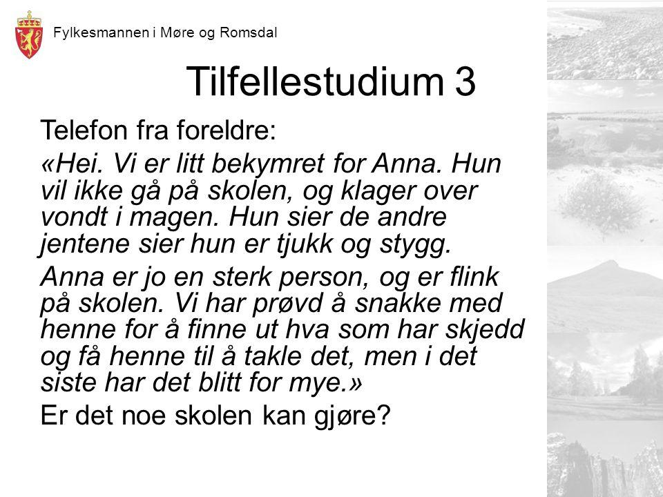 Fylkesmannen i Møre og Romsdal Tilfellestudium 3 Telefon fra foreldre: «Hei.
