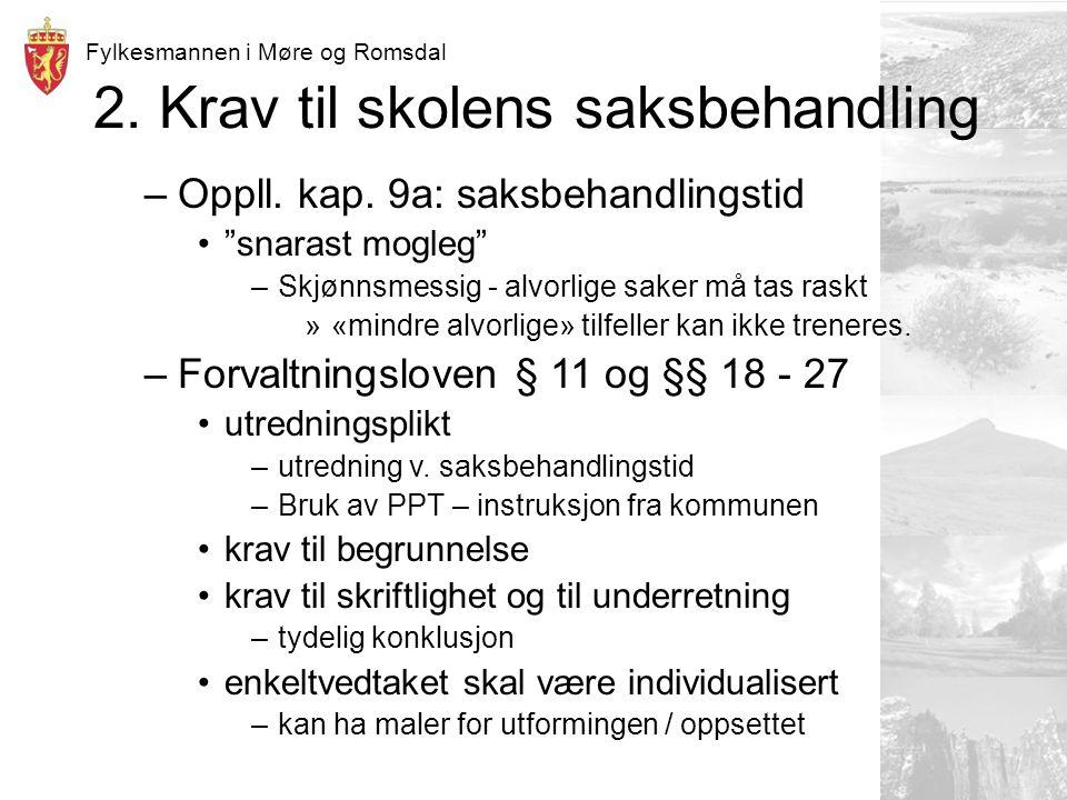 Fylkesmannen i Møre og Romsdal 2. Krav til skolens saksbehandling –Oppll.