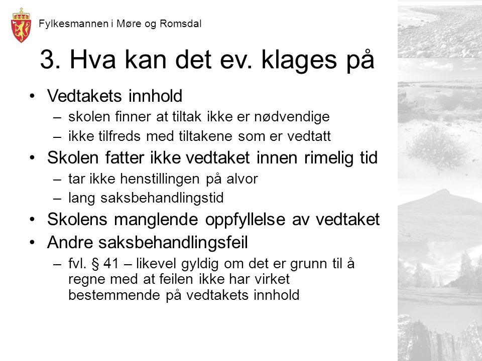 Fylkesmannen i Møre og Romsdal 3. Hva kan det ev.