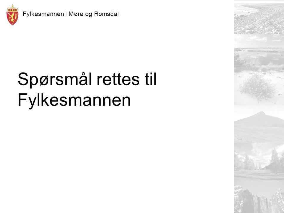 Fylkesmannen i Møre og Romsdal Spørsmål rettes til Fylkesmannen