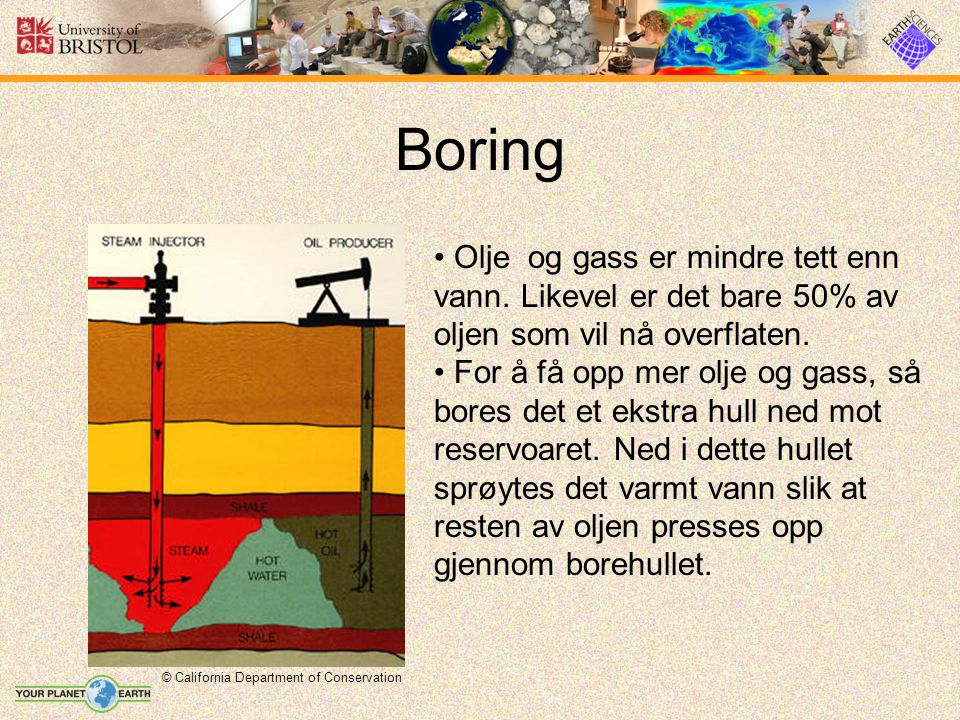 Boring © California Department of Conservation Olje og gass er mindre tett enn vann.